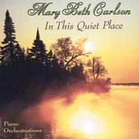 Mary Beth Carlson | In This Quiet Place
