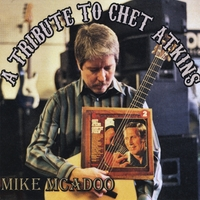 Mike McAdoo | A tribute to Chet Atkins