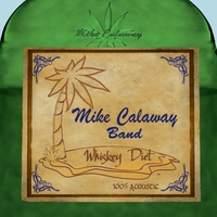 Mike Calaway Band | Whiskey Diet