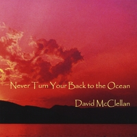 David McClellan | Never Turn Your Back To The Ocean