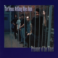 Dennis mcclung blues band prisoner of the blues cd for Dennis mcclung