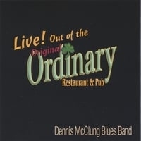 Dennis McClung Blues Band | Live! Out of the Ordinary