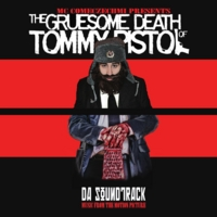 MC Comeczechmi | The Gruesome Death of Tommy Pistol-Da Soundtrack-Music from the Motion Picture