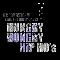 MC Comeczechmi | Hungry Hungry Hip Ho's (feat. The Dirty Dave's)