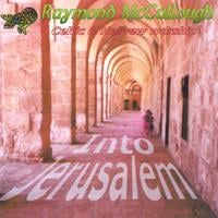 Raymond McCullough | Into Jerusalem