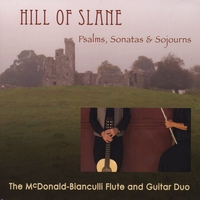 The McDonald-Bianculli Flute & Guitar Duo | Hill of Slane: Psalms, Sonatas & Sojourns