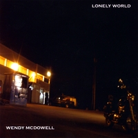 Wendy McDowell | Lonely World