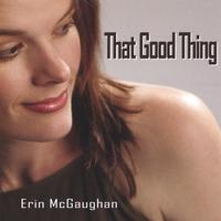 Erin McGaughan | That Good Thing