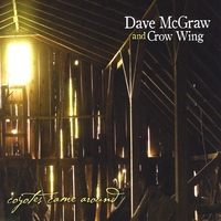 Dave McGraw and Crow Wing | Coyotes Came Around