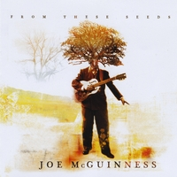 Joe McGuinness | From These Seeds
