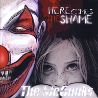 The McGunks | Here Comes the Shame