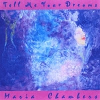 Maria Chambers | Tell Me Your Dreams