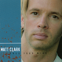Matt Clark | Free Your Mind