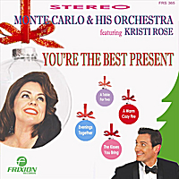 Monte Carlo & His Orchestra | You're the Best Present For Me (feat. Kristi Rose)