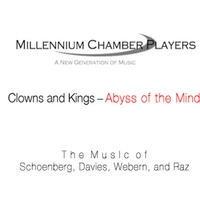 Millennium Chamber Players - Robert Katkov-Trevino Conductor | Clowns and Kings - Abyss of the Mind