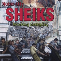 Motor City Sheiks | Working Everyday