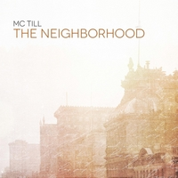 MC Till | The Neighborhood