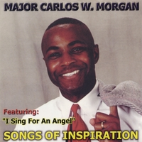 Major Carlos W Morgan | Songs Of Inspiration