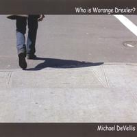 Michael DeVellis | Who is Worange Drexler?