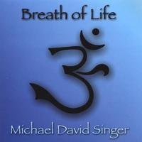 Michael David Singer | Breath of Life