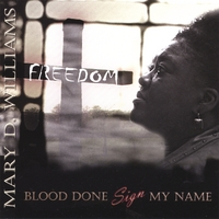 Mary D Williams | Blood Done Sign My Name