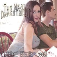 The Meat Department | Girlfriend Stealing Good