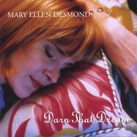 Mary Ellen Desmond | Darn That Dream