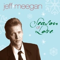 Jeff Meegan | Season Of Love