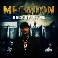 Megadon | Back Up Off Me