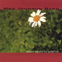 Meg Johnson Band | between you and the golden sun