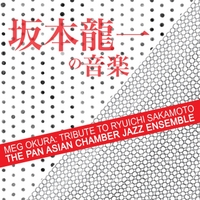 Meg Okura & The Pan Asian Chamber Jazz Ensemble | Tribute to Ryuichi Sakamoto