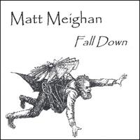 Matt Meighan | Fall Down