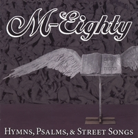 M-Eighty | Hymns, Psalms, & Street Songs