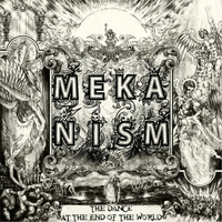 Meka Nism | The Dance At the End of the World