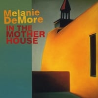 Melanie DeMore | In the Mother House