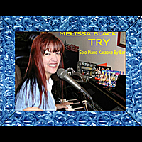 Melissa Black | Try - Solo Piano Karaoke (in the Style of Natasha Bedingfield)