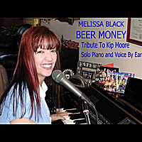Melissa Black | Beer Money (Solo Piano and Voice) [Tribute to Kip Moore]