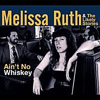 Melissa Ruth and The Likely Stories | Ain't No Whiskey