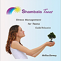 Mellisa Dormoy | Stress Management for Teens Guided Relaxation