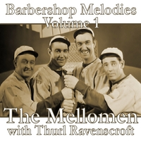 The Mellomen with Thurl Ravenscroft | Barbershop Melodies, Volume 1