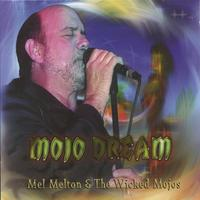 Mel Melton & the Wicked Mojos | Mojo Dream
