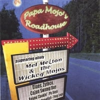 Mel Melton & the Wicked Mojos | Papa Mojo's Roadhouse