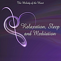 The Melody of the Heart | Music to Support Sleep, Relaxation and Meditation