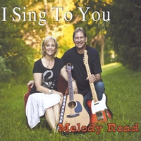 Melody Road | I Sing to You