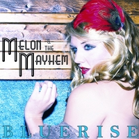 Melon & the Mayhem | Bluerise