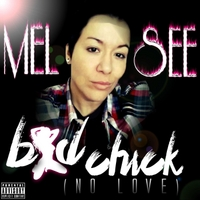 Mel See | Bad Chick (No Love)