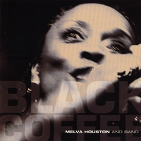 Melva Houston and Band | Black Coffee