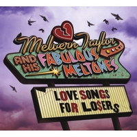 Melvern Taylor And His Fabulous Meltones | Love Songs For Losers