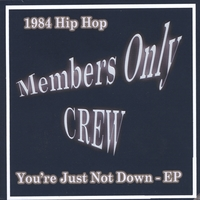 Members Only Crew | You're Just Not Down EP