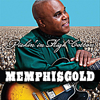 Memphis Gold | Pickin In High Cotton